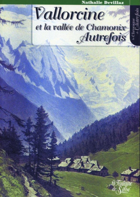VALLORCINE AUTREFOIS - TOME 1
