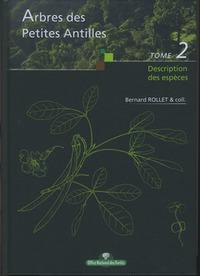 ARBRES DES PETITES ANTILLES. TOME 2. DESCRIPTION DES ESPECES (AVEC CD-ROM)