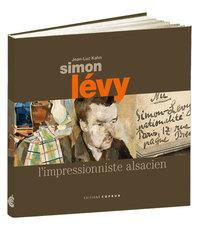 SIMON LEVY, L'IMPRESSIONNISTE ALSACIEN