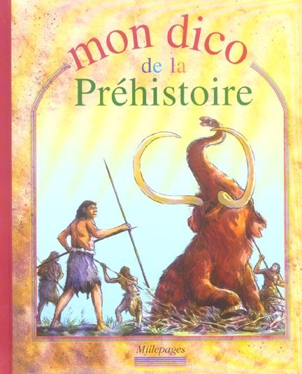 MON DICO DE LA PREHISTOIRE