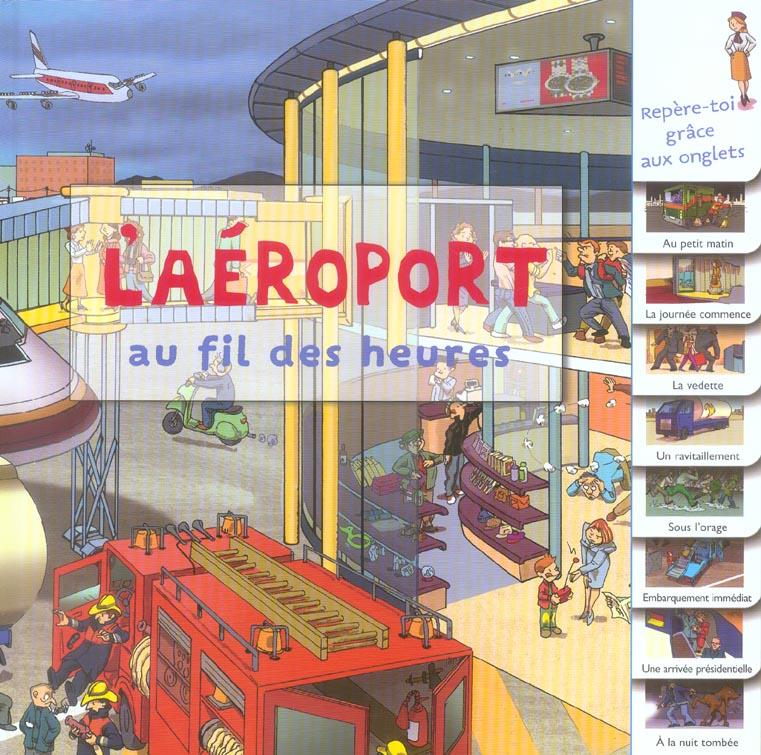 L'AEROPORT AU FIL DES HEURES
