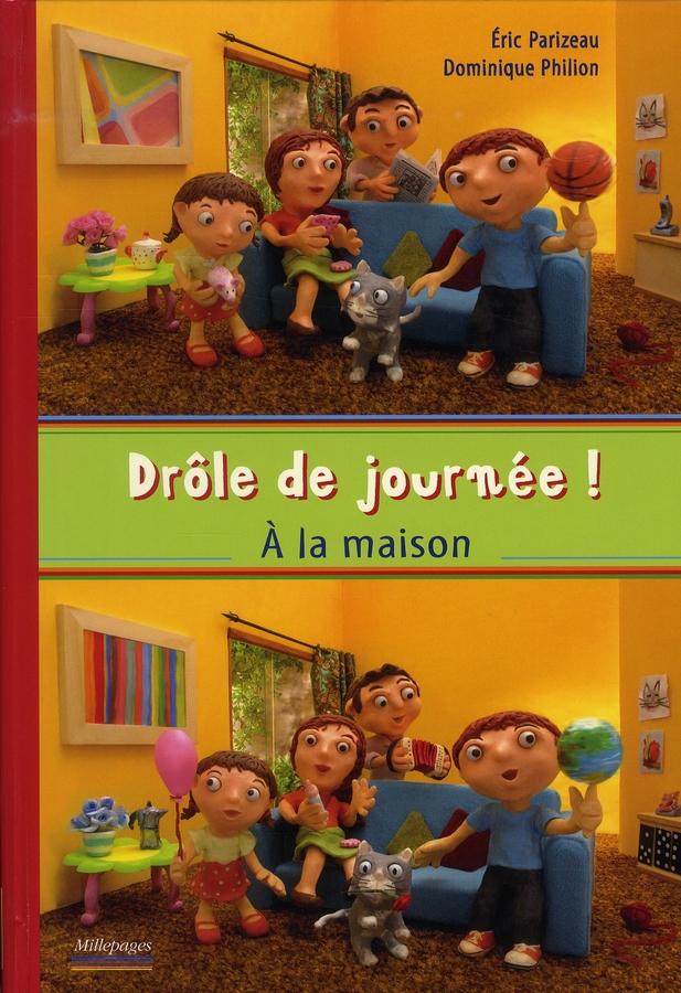 DROLE DE JOURNEE ! A LA MAISON