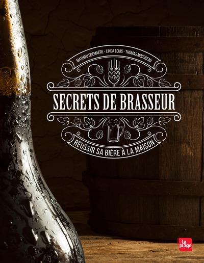 SECRETS DE BRASSEUR - REUSSIR SA BIERE MAISON