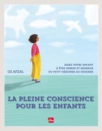 LA PLEINE CONSCIENCE POUR LES ENFANTS - AIDEZ VOTRE ENFANT A ETRE SEREIN ET HEUREUX DU PETIT-DEJEUNE