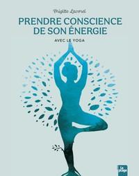 PRENDRE CONSCIENCE DE SON ENERGIE AVEC LE YOGA