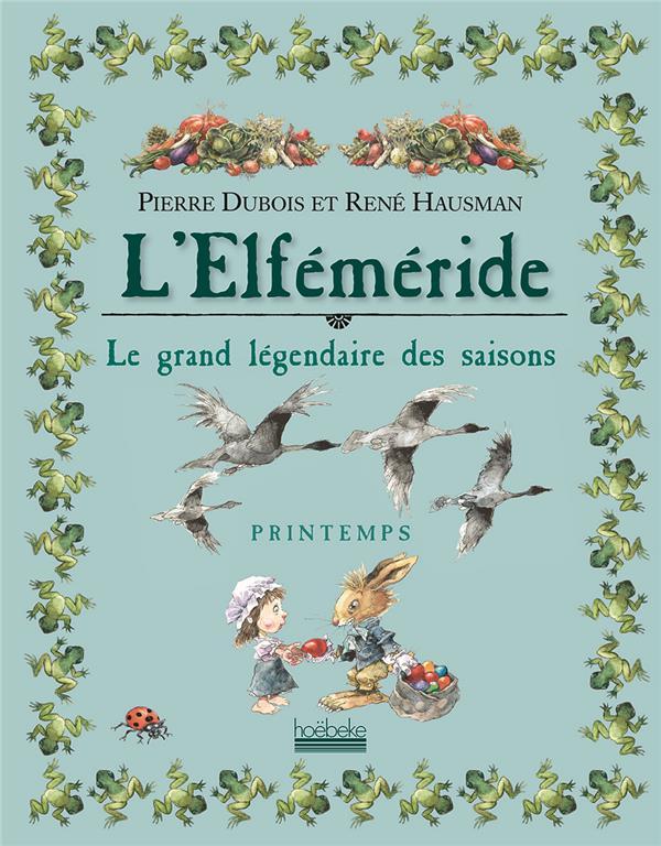 L'ELFEMERIDE - PRINTEMPS - LE GRAND LEGENDAIRE DES SAISONS