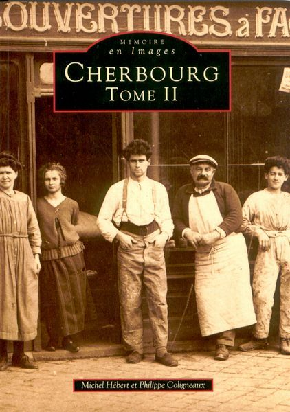 CHERBOURG - TOME II
