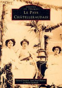 CHATELLERAUDAIS (PAYS) - TOME I