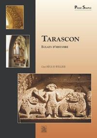 TARASCON - ECLATS D'HISTOIRE