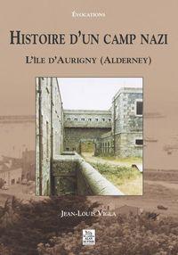 HISTOIRE D'UN CAMP NAZI