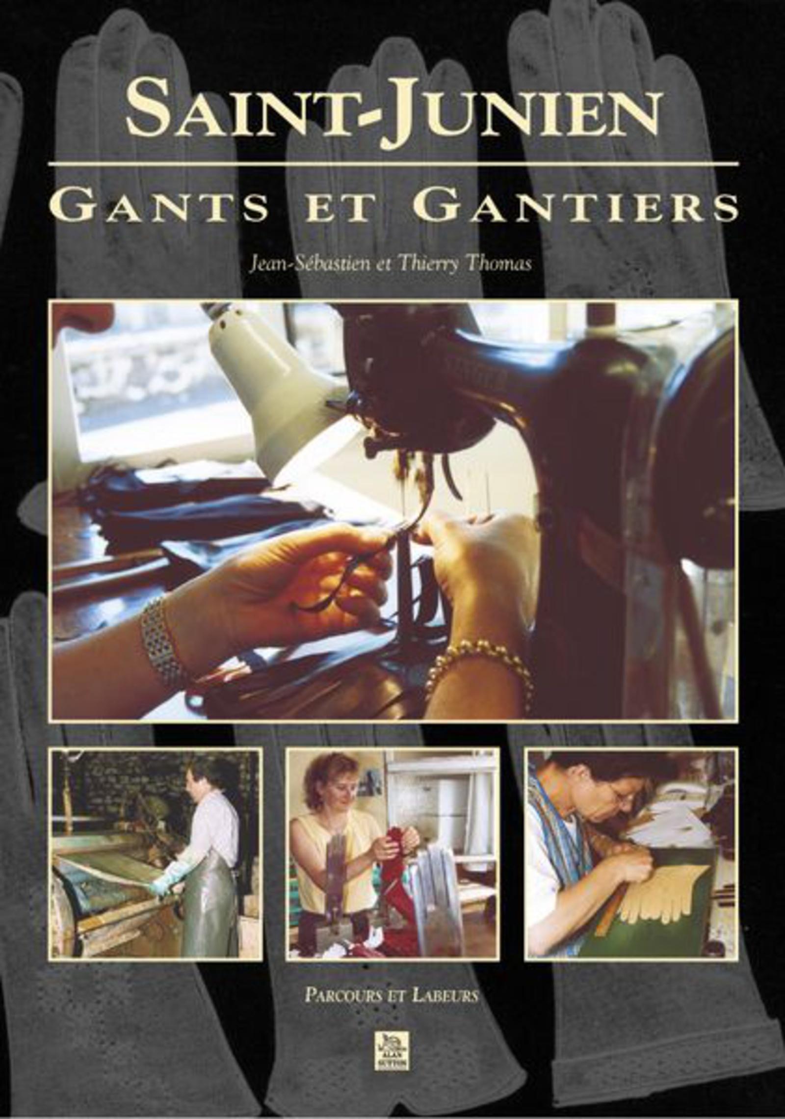 SAINT-JUNIEN - GANTS ET GANTIERS