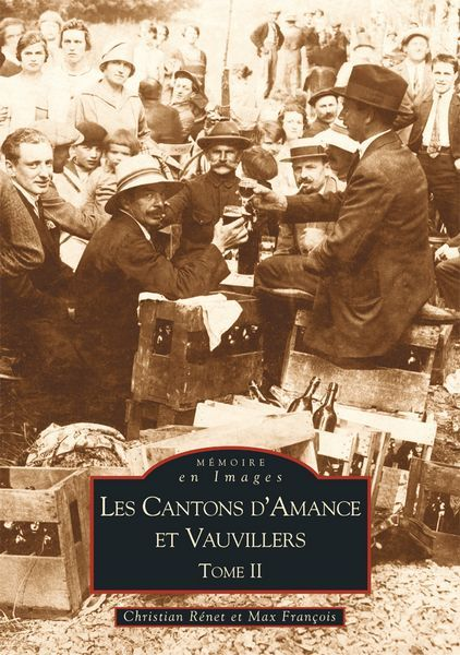 AMANCE ET VAUVILLERS (CANTONS D') TOME II
