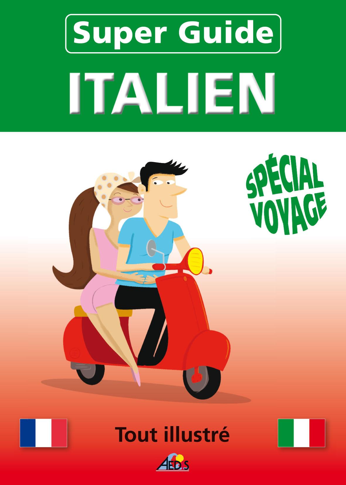 SUPER GUIDE ITALIEN - SPECIAL VOYAGE