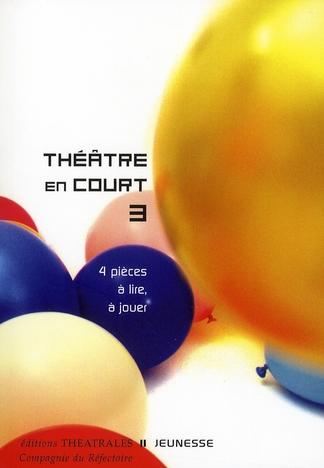 THEATRE EN COURT 3 - 4 PIECES A LIRE A JOUER