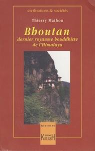 LE BOUTHAN - DERNIER ROYAUME BOUDHISTE DE L'HIMALAYA