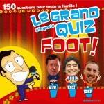 GRAND N'IMPORTE QUIZ FOOT !(LE)