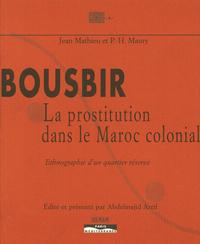 BOUSBIR LA PROSTITUTION DANS LE MAROC COLONIAL