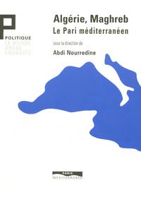ALGERIE MAGHREB LE PARI MEDITERRANEEN