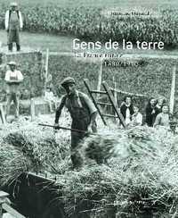 GENS DE LA TERRE : LA FRANCE RURALE DE 1880 A 1940