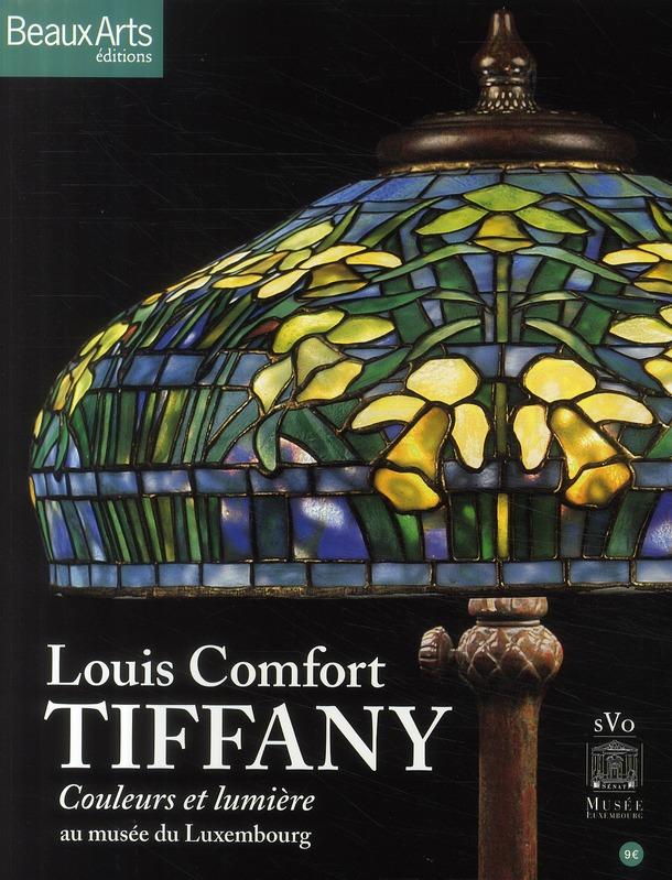 LOUIS COMFORT TIFFANY - COULEURS ET LUMIERE AU MUSEE DU LUXEMBOURG