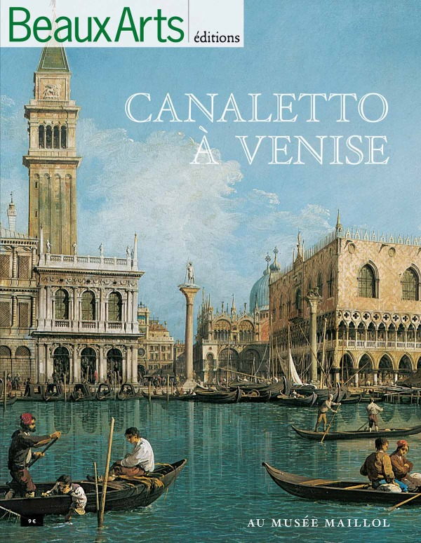 CANALETTO A VENISE - AU MUSEE MAILLOL