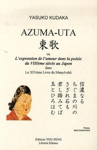 AZUMA-UTA OU L'EXPRESSION DE L'AMOUR DANS LA POESIE DU VIIIE SIECLE AU JAPON - DANS LE XIVE LIVRE DU