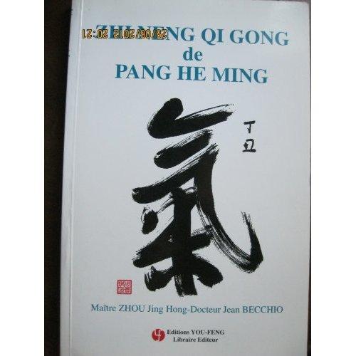 ZHI NENG QI GONG DE PANG HE MING - LE QI GONG DE LA SAGESSE - LA SANTE PAR LA GYMNASTIQUE CHINOISE