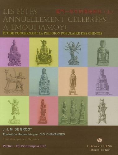 LES FETES ANNUELLEMENT CELEBREES A EMOUI (AMOY) : ETUDE CONCERNANT LA RELIGION POPULAIRE DES CHINOIS