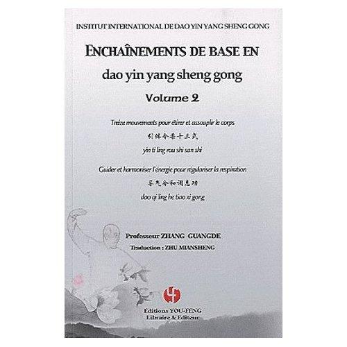 ENCHAINEMENTS DE BASE EN DAO YIN YANG SHENG GONG VOL.2 (LIVRE ET DVD)