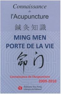 CONNAISSANCE DE L'ACUPUNCTURE 2009-2010 : MINGMEN PORTE DE LA VIE
