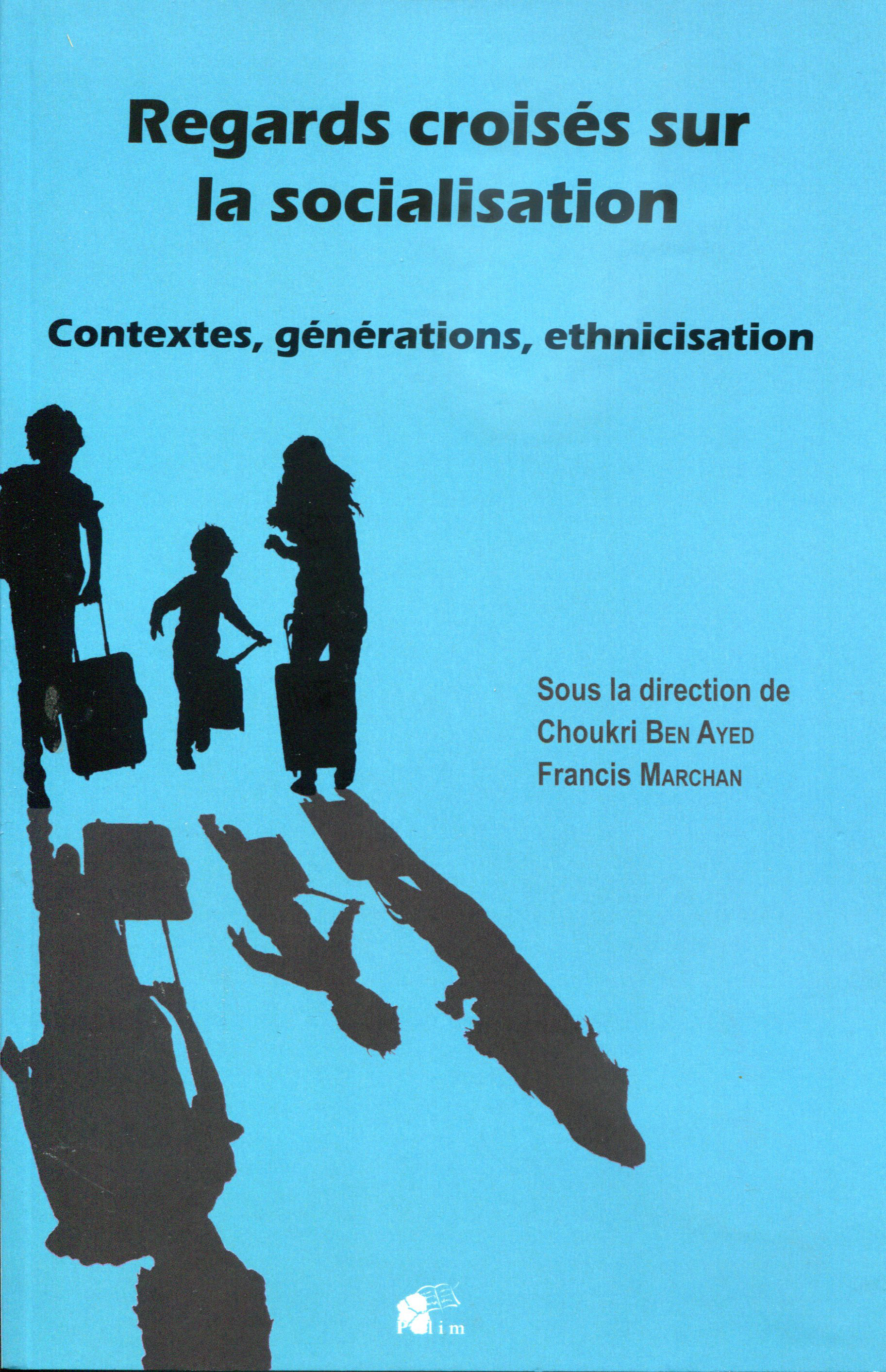 REGARDS CROISES SUR LA SOCIALISATION. CONTEXTES, GENERATIONS, ETHNICI SATION