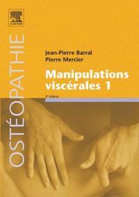 MANIPULATIONS VISCERALES - TOME 1