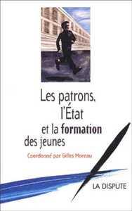 PATRONS, L ETAT ET LA FORMATION DES JEUNES (LES)