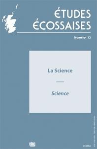 ETUDES ECOSSAISES, N 12/2009. LA SCIENCE - SCIENCE