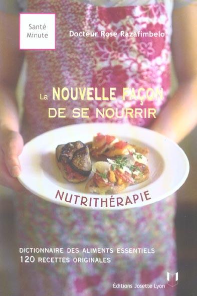 NUTRITHERAPIE : LA NOUVELLE FACON DE SE NOURRIR