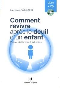 COMMENT REVIVRE APRES LE DEUIL D'UN ENFANT