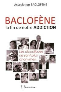 BACLOFENE, LA FIN DE NOTRE ADDICTION
