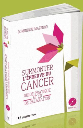 SURMONTER L'EPREUVE DU CANCER