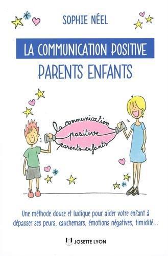 LA COMMUNICATION POSITIVE PARENTS/ENFANTS