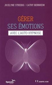 GERER SES EMOTIONS AVEC L'AUTO-HYPNOSE
