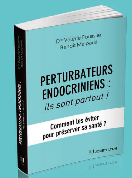 PERTURBATEURS ENDOCRINIENS : ILS SONT PARTOUT !