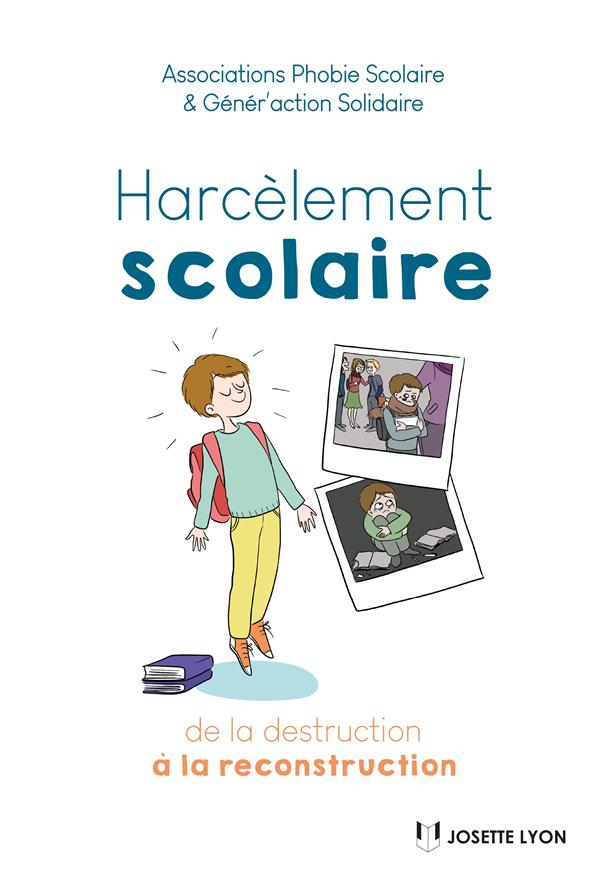 HARCELEMENT SCOLAIRE : DE LA DESTRUCTION A LA RECONSTRUCTION