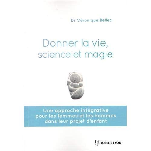 DONNER LA VIE, SCIENCE OU MAGIE ?