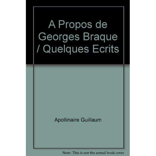 A PROPOS DE GEORGES BRAQUE / QUELQUES ECRITS