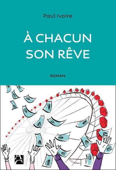 A CHACUN SON REVE
