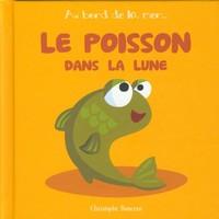 LE POISSON DANS LA LUNE - T 2 -