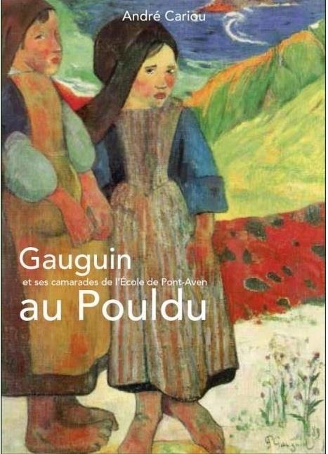... VU PAR LES PEINTRES - T04 - GAUGUIN ET SES CAMARADES DE L'ECOLE DE PONT-AVEN AU POULDU