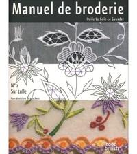 T 2 - MANUEL DE BRODERIE - SUR TULLE