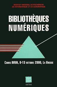 BIBLIOTHEQUES NUMERIQUES COURS INRIA 9 13 OCTOBRE 2000 LA BRESSE COLL SI SERIE ETUDES TECHNIQUES