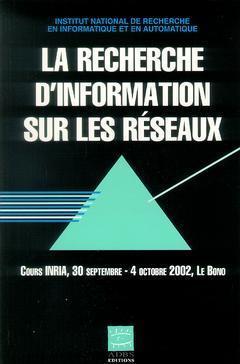 LA RECHERCHE D'INFORMATION SUR LES RESEAUX COURS INRIA 30 0904 10 2002 LE BONO COLL SCIENCES DE L'IN